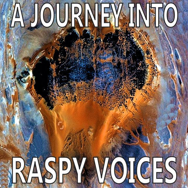 Raspy Voices